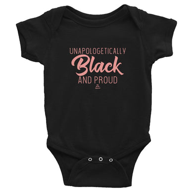 Unapologetically Black and Proud - Infant Bodysuit