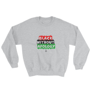 Black Without Apology - Sweatshirt