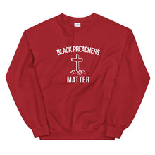 Load image into Gallery viewer, Black Preachers Matter - Unisex Sweatshirt