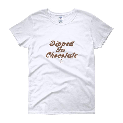 Dipped In Chocolate - Women's short sleeve t-shirt