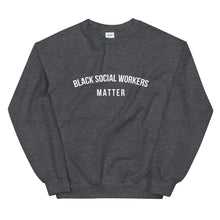 Load image into Gallery viewer, Black Social Workers Matter - Unisex Sweatshirt