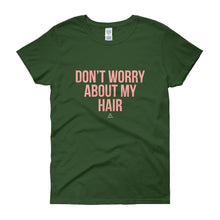 Don't worry About My Hair - Women's short sleeve t-shirt