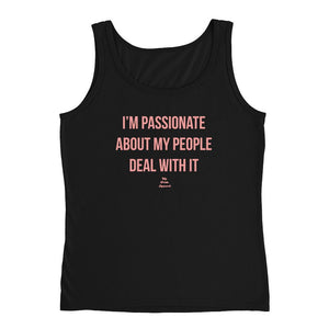 I'm Passionate About My People Deal With It - Tank Top