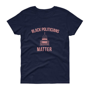 Black Politicians Matter - Women's short sleeve t-shirt