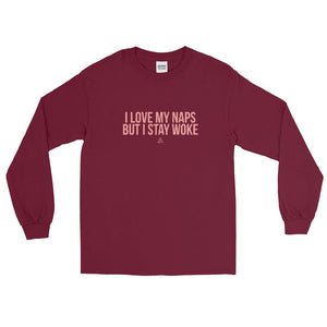 I Love My Naps But I Stay Woke - Long Sleeve T-Shirt