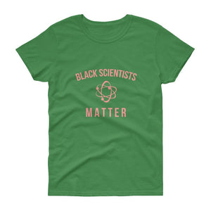 Black Scientists Matter - Women's short sleeve t-shirt