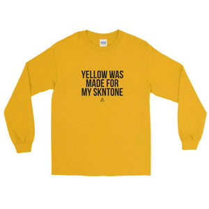 Yellow Was Made For My Skintone - Long Sleeve T-Shirt