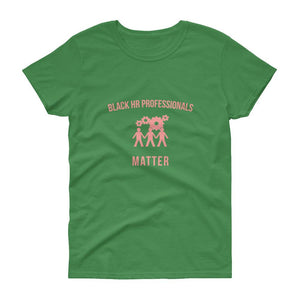 Black HR Professionals Matter (Logo) - Women's short sleeve t-shirt