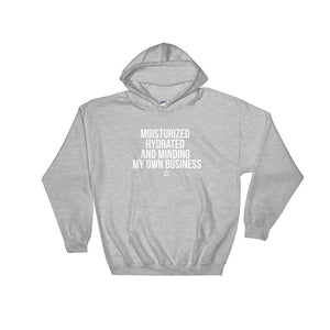 Moisturized Hydrated and Minding My Own Business (white)  - Hoodie