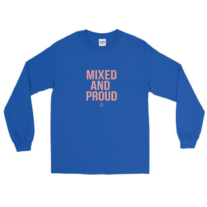 Mixed and Proud - Long Sleeve T-Shirt