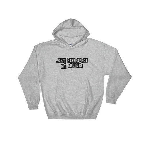 Don't Disrespect My Culture - Mens Hoodie
