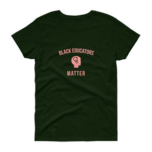 Black Educators Matter - Women's short sleeve t-shirt