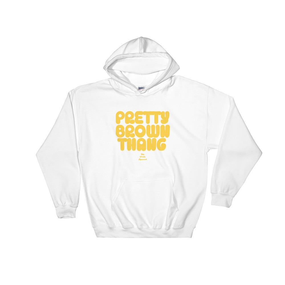 Pretty Brown Thang - Hoodie