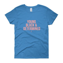 Young Black and Determined - Women's short sleeve t-shirt