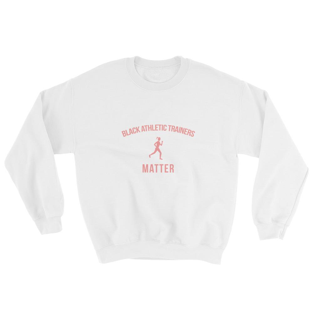 Black Athletic Trainers Matter - Sweatshirt