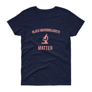 Black Microbiologists Matter -Women's short sleeve t-shirt