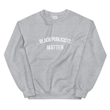 Load image into Gallery viewer, Black Publicists Matter - Unisex Sweatshirt