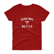 Load image into Gallery viewer, Black CNA's Matter - Women's short sleeve t-shirt