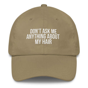 Don't Ask me Anything About My Hair - Classic Hat