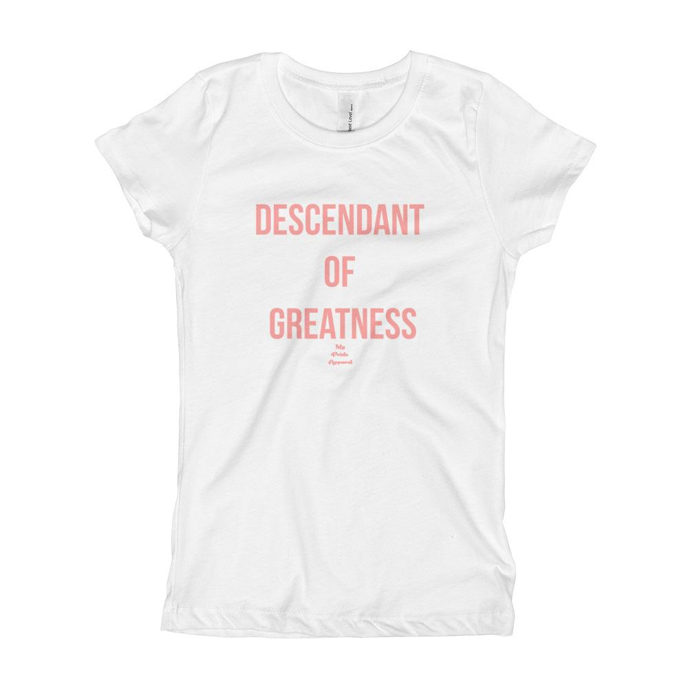 Descendant of Greatness - Girl's T-Shirt (Youth)