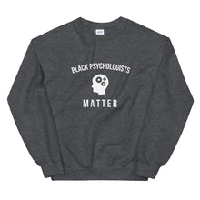 Load image into Gallery viewer, Black Psychologists Matter - Unisex Sweatshirt
