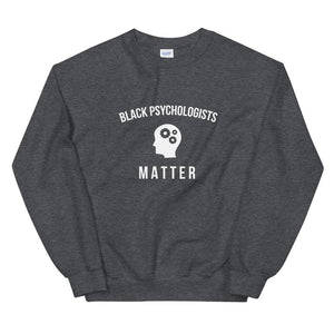 Black Psychologists Matter - Unisex Sweatshirt