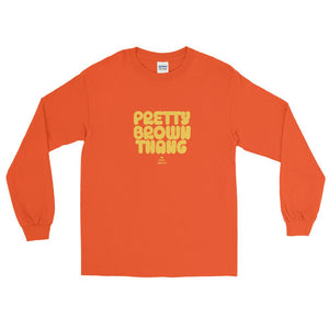 Petty Brown Thang - Long Sleeve T-Shirt