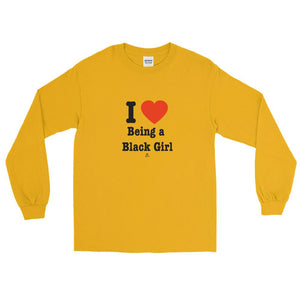 I Love Being A Black Girl - Long Sleeve T-Shirt