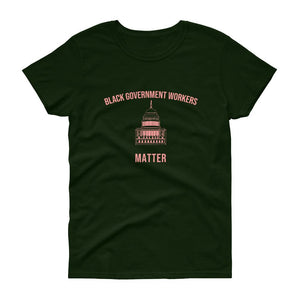 Black Governments Workers Matter - Women's short sleeve t-shirt