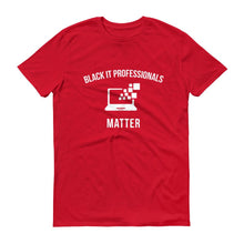 Load image into Gallery viewer, Black IT Professionals Matter - Unisex Short-Sleeve T-Shirt