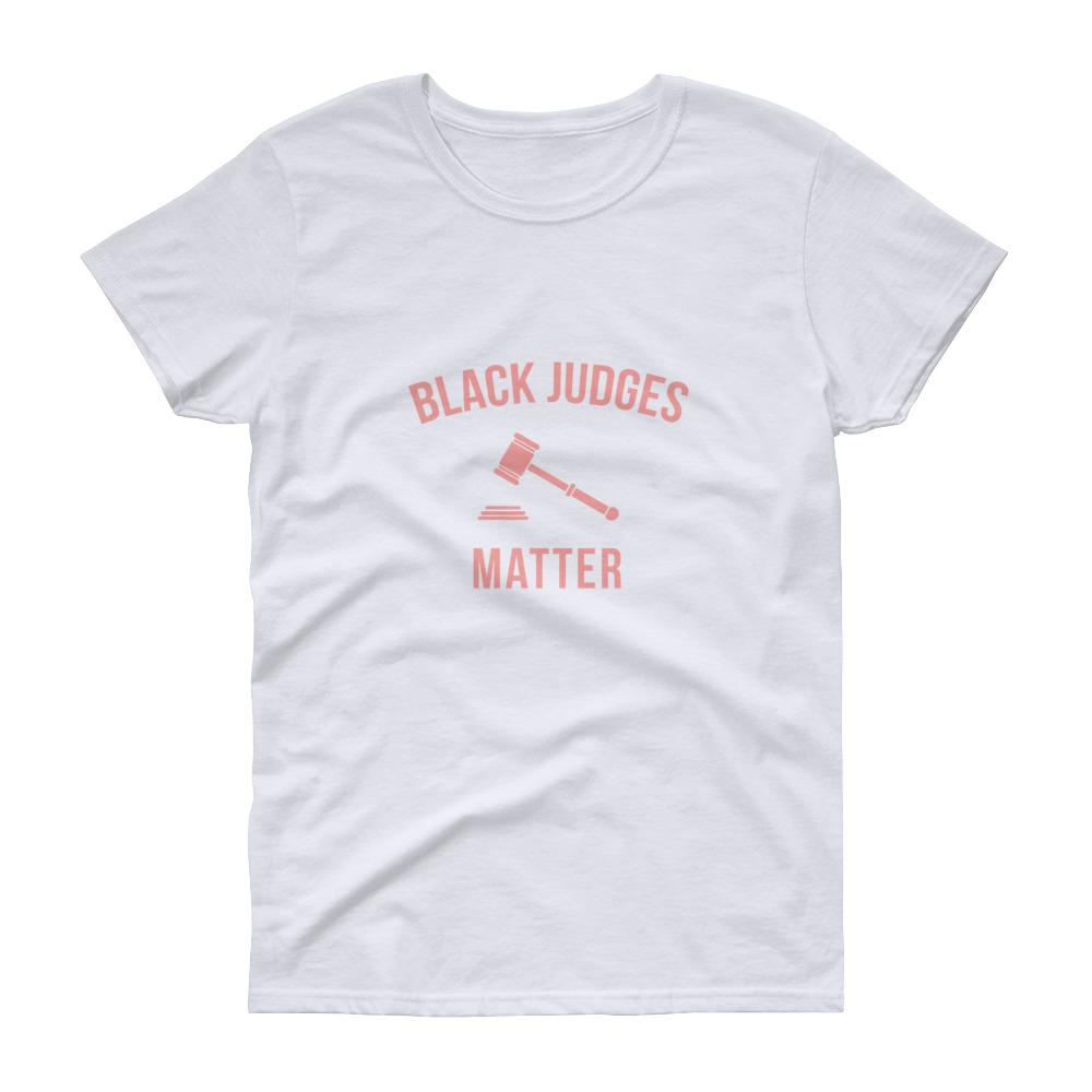 Black Judges Matter - Women's short sleeve t-shirt