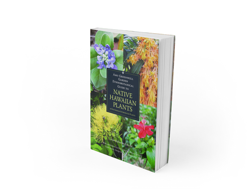 Amy Greenwell Garden Ethnobotanical Guide to Native Hawaiian Plants & Polynesian-Introduced Plants