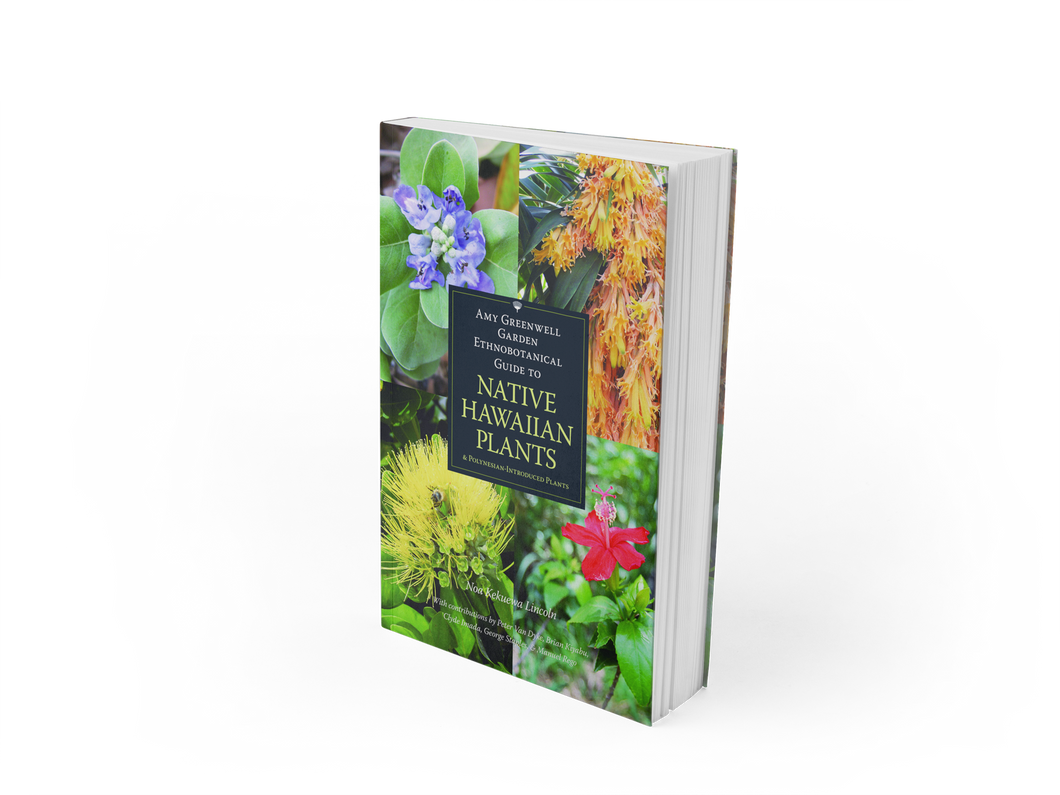 Amy Greenwell Garden Ethnobotanical Guide to Native Hawaiian Plants & Polynesian-Introducted Plants