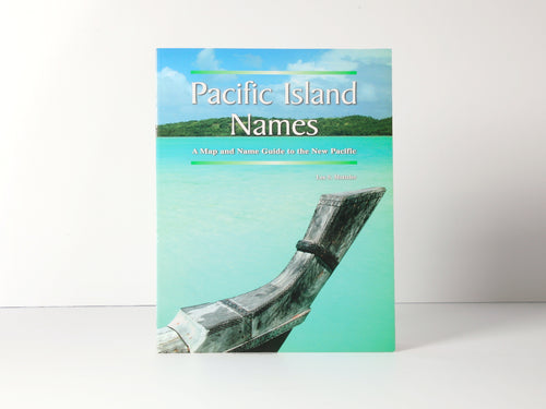 Pacific Island Names: A Map and Name Guide to the New Pacific