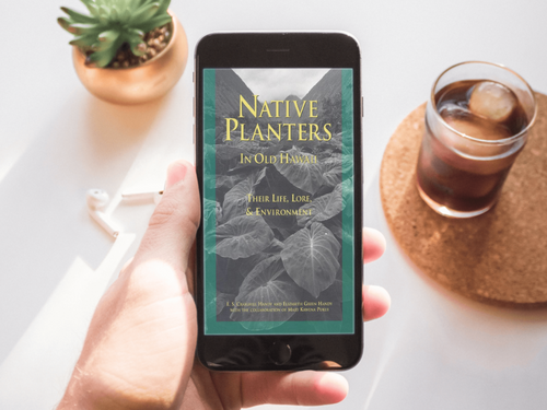 Native Planters in Old Hawaii: Their Life, Lore, and Environment (ebook)