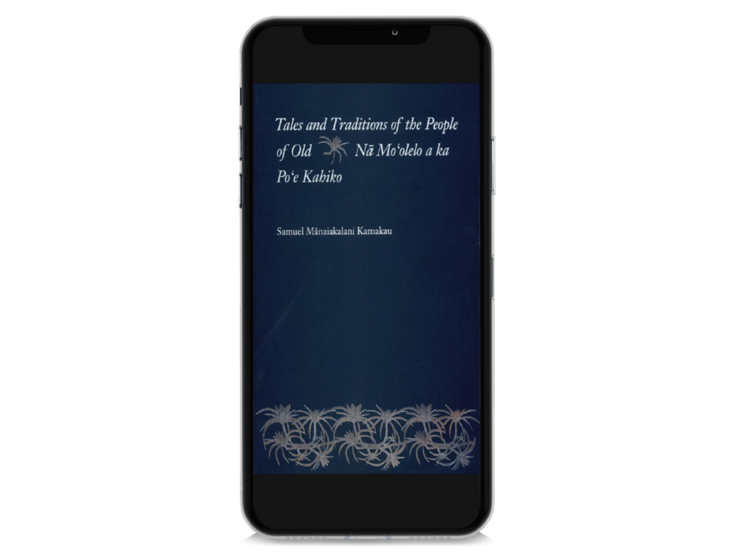 Tales and Traditions of the People of Old: Nā Mo'olelo a ka Po'e Kahiko (ebook)