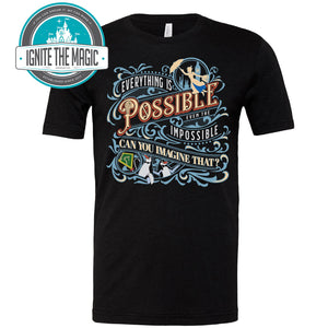 Everything is Possible Even the Impossible - Unisex Tees - Ignite the Magic
