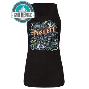 Everything is Possible Even the Impossible - Women's Tanks - Ignite the Magic
