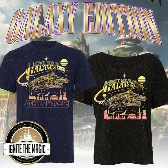 GALAXY EDITION - I Love You to Galaxy's Edge + Meet Me at the Galaxy's Edge - Ignite the Magic