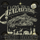 I Love You to Galaxy's Edge and Back - Unisex Tees + Tanks - Ignite the Magic