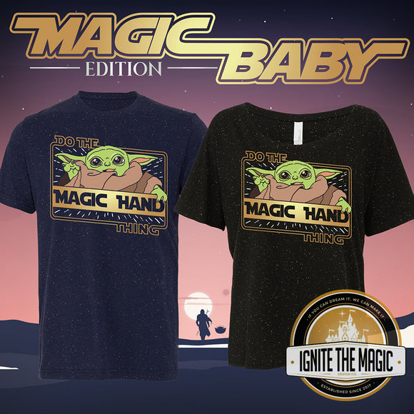 [Magic Baby - Special Edition] - Do The Magic Hand Thing - The Kid - Unisex + Women's Tees - Ignite the Magic