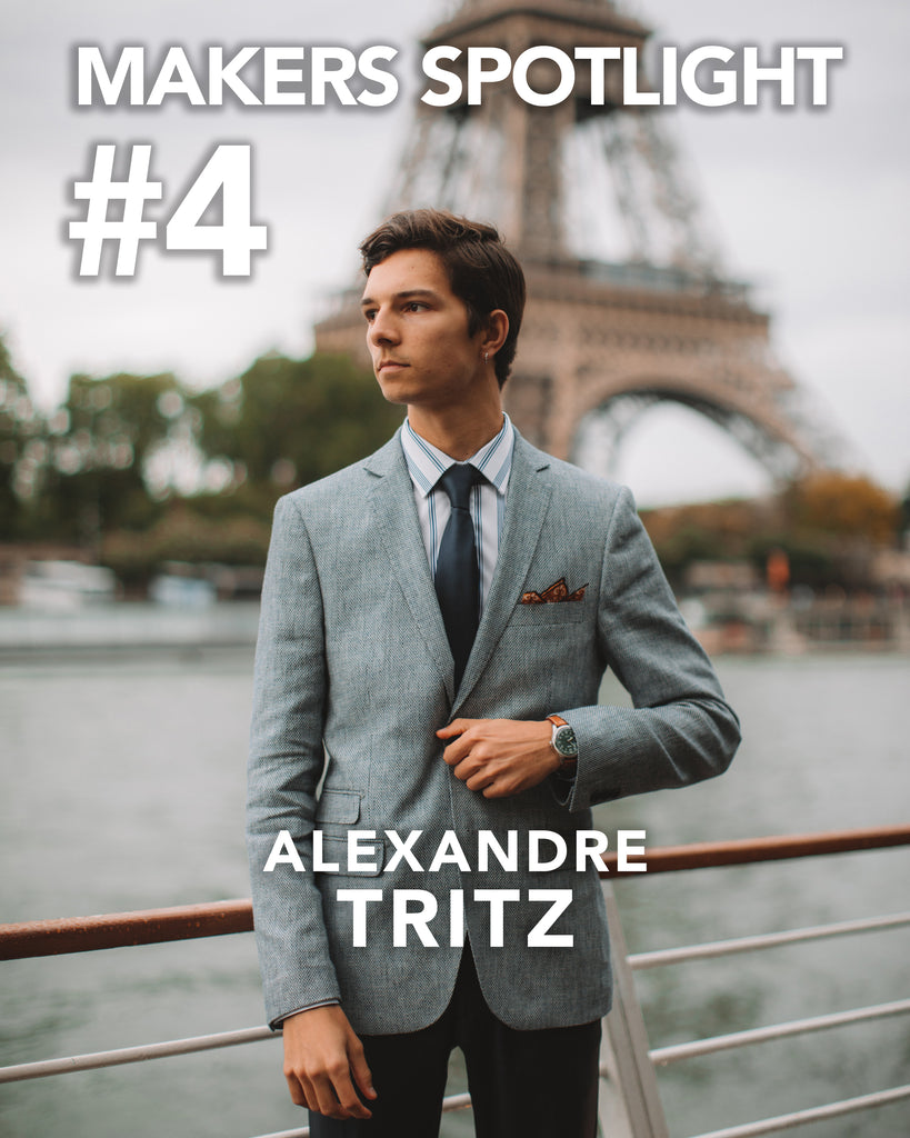 MAKERS SPOTLIGHT #4 : Alexandre Tritz