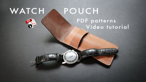 WATCH POUCH - acrylic patterns + video tutorial