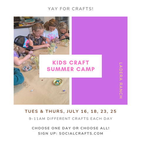 kids craft summer camp - Ladera Ranch - Social Crafts