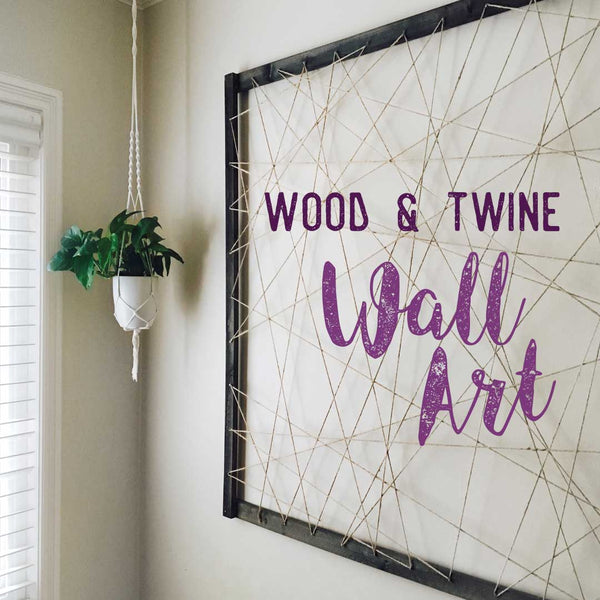 Social Crafts Tutorials - Wood and Twine Wall Art