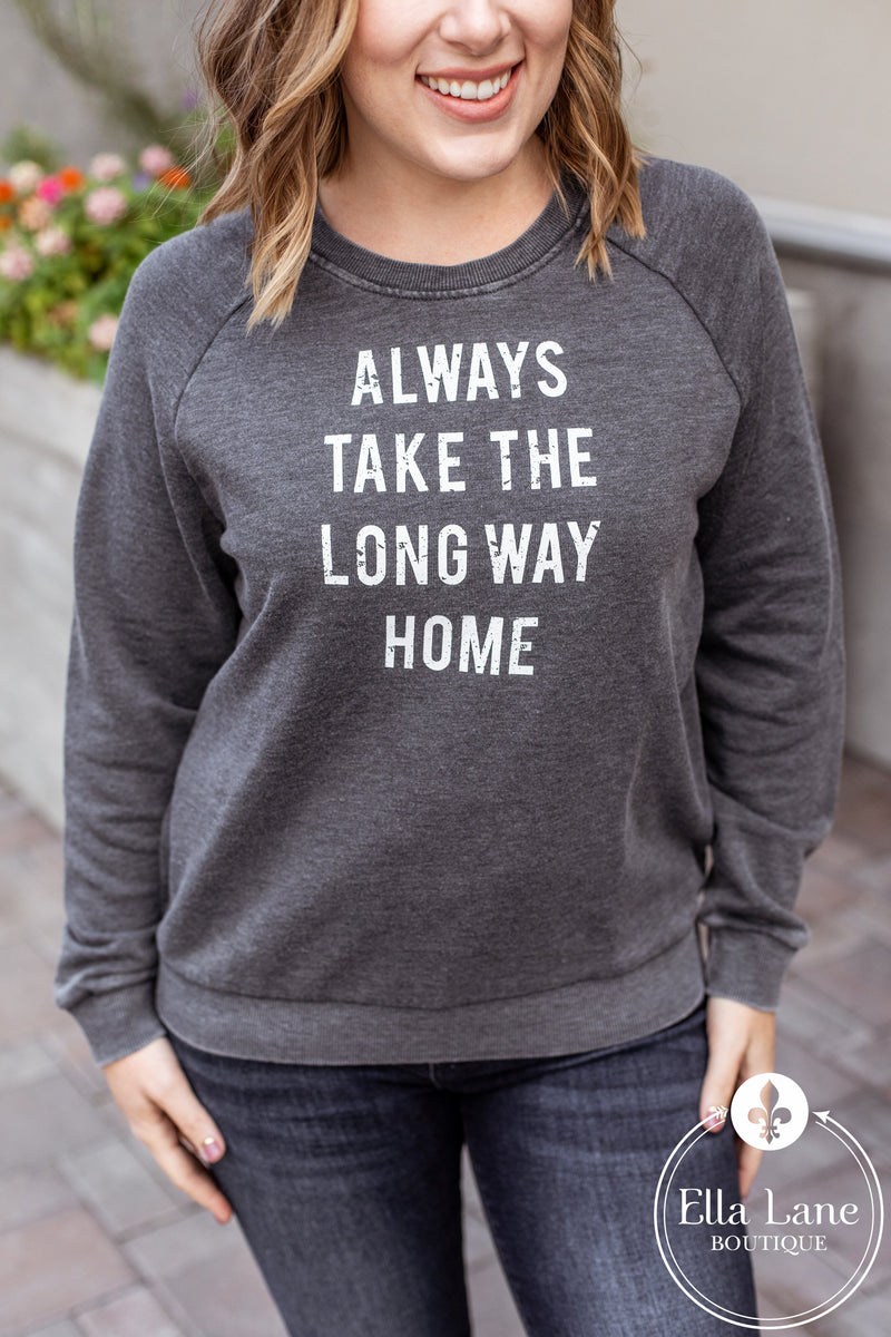 Always Take The Long Way Home Pullover Sweatshirt - Charcoal
