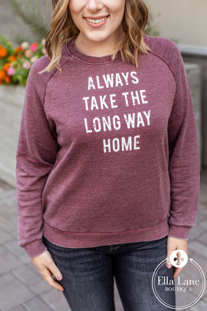 Always Take The Long Way Home Pullover Sweatshirt - Burgundy
