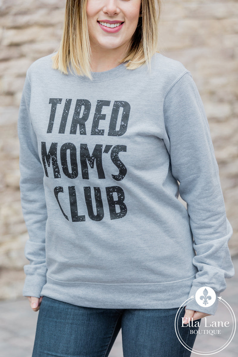 Tired Mom's Club Sweatshirt - Grey