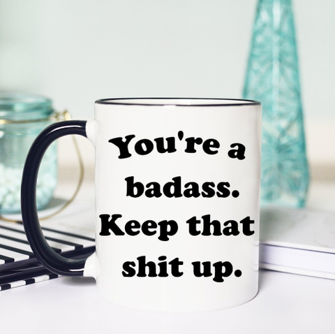 You're A Badass Mug