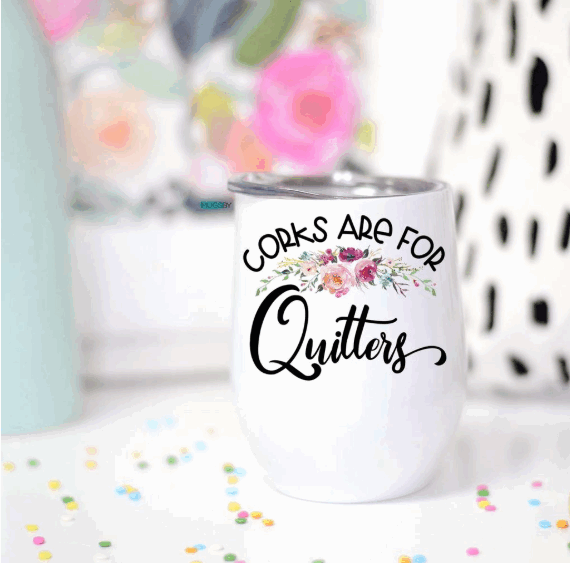 Corks are for Quitters Wine Tumbler
